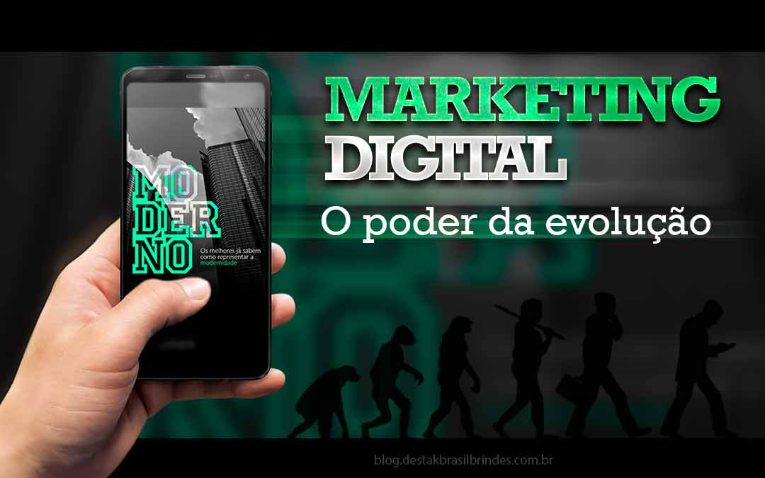 Marketing digital o poder da evolução