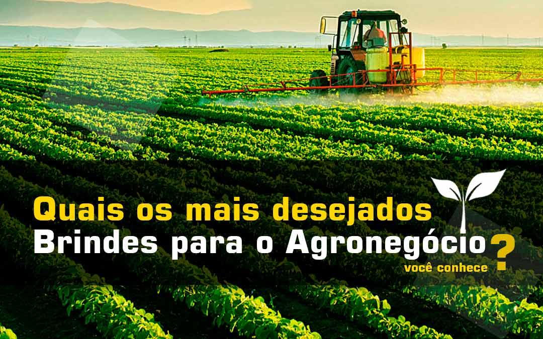 Saiba quais são os mais desejados brindes para o agronegócio